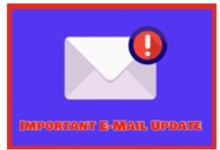 """Photo of a white envelope with a red exclamation point icon on the corner. Words read, """"Important E-Mail Update."""""""