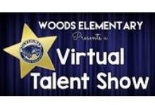 """The words, """"Woods Elementary Presents a Virtual Talent Show"""" appear beside a gold star with the school logo as its' center and a blue stage curtain background"""