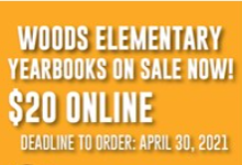 """Yellow background with white text that reads, """"Woods Elementary Yearbooks on Sale Now! $20 Online Deadline to Order: April 30, 2021"""